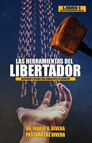Las Herramientas del Libertador (Equipamiento Integral Para Combatientes De Liberaci�n nº 1)