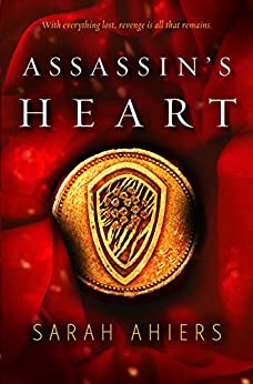 Assassin's Heart by [Sarah Ahiers]