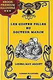 Les quatre filles du Docteur March: Ebook Premium illustré (French Edition)