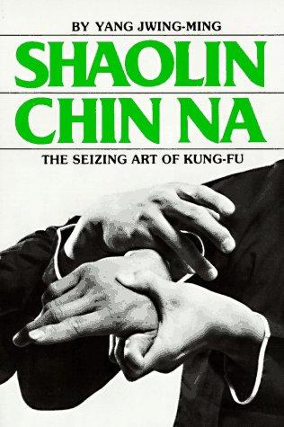 Shaolin Chin Na (English and Chinese Edition)