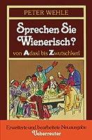 Sprechen Sie wienerisch?: Von Adaxl bis Zwutschkerl