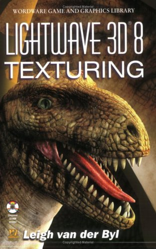 LightWave 3D 8 Texturing (Wordware Game & Graphics Library)