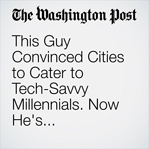 This Guy Convinced Cities to Cater to Tech-Savvy Millennials. Now He's Reconsidering. copertina