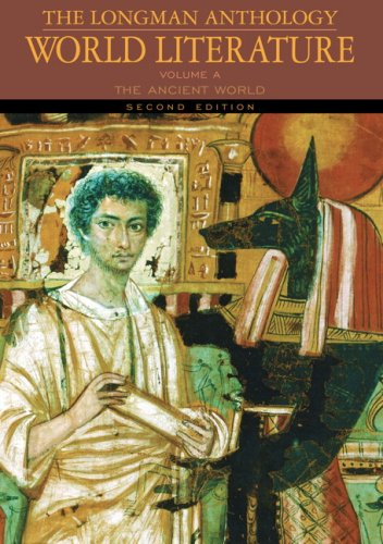 Longman Anthology of World Literature, Volume A, The: The Ancient World