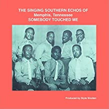 The Singing Southern Echoes Of Memphis, Tennessee -Somebody Touched Me