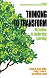 Thinking to Transform: Reflection in Leadership Learning (hc) (Contemporary Perspectives on Leadership Learning)