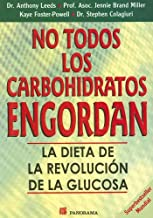 No Todos los Carbohidratos Engordan: La Dieta de la Revolucion de la Glucosa