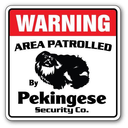 Pekingese Security Sign Area Patrolled Pet Dog Gag Funny Guard Groomer Lover