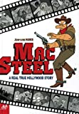 Mac Steel - A Real True Hollywood Story
