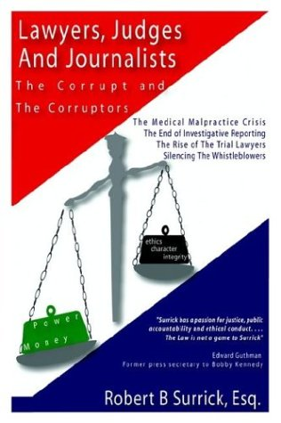 Compare Textbook Prices for Lawyers, Judges and Journalists: The Corrupt and the Corruptors  ISBN 9781410760326 by Surrick, Robert B.