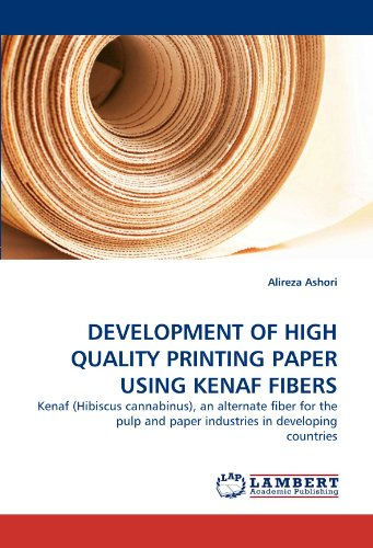 DEVELOPMENT OF HIGH QUALITY PRINTING PAPER USING KENAF FIBERS: Kenaf (Hibiscus cannabinus), an alternate fiber for the pulp and paper industries in developing countries
