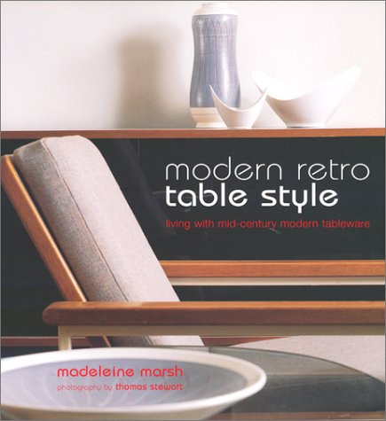 Modern Retro Table Style: Living With Mid-Century Tableware