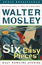 Six Easy Pieces: Easy Rawlins Stories