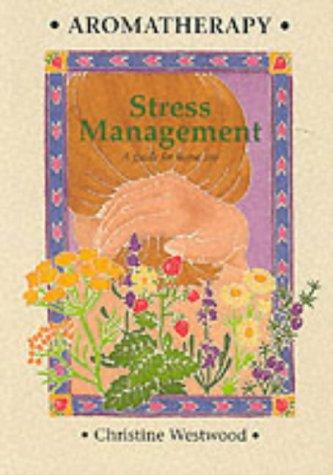 Aromatherapy - Stress Management