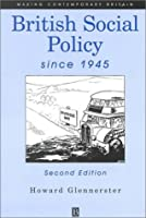 British Social Policy Since 1945 (Making Contemporary Britain)