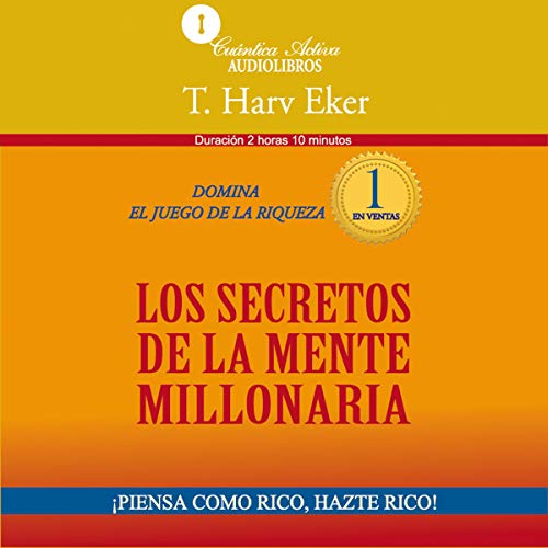 Couverture de The Secrets of the Millionaire Mind [Los secretos de la mente millonaria]