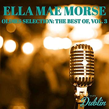 Oldies Selection: Ella Mae Morse - The Best Of, Vol. 3