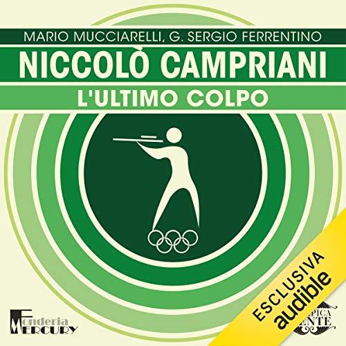 Niccolò Campriani. L'ultimo colpo copertina