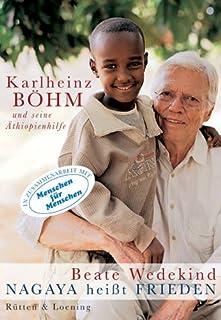 Nagaya heisst Frieden: Karlheinz Böhm und seine Äthiopienh