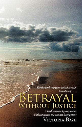 Book: Betrayal Without Justice by Victoria Baye