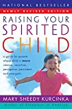 Raising Your Spirited Child: A Guide for Parents Whose Child Is More...