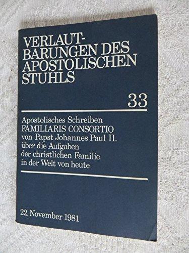 Verlautbarungen des Apostolischen Stuhls, 33: Apostolisches Schreiben Familiaris consortio