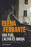 Una fuig, l'altra es queda (L'amiga genial 3) (Catalan Edition)