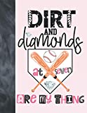 Dirt And Diamonds At Seven Are My Thing: Baseball Gift For Girls Age 7 Years Old - College Ruled Composition Writing School Notebook To Take Classroom Teachers Notes