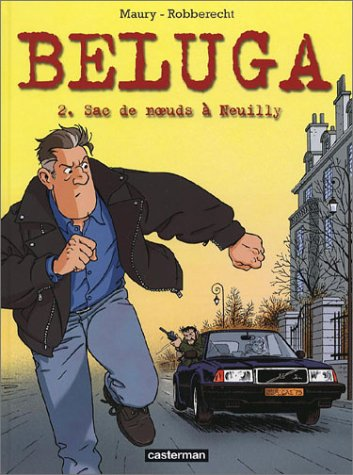 Beluga, tome 2 : Sac de noeuds à Neuilly