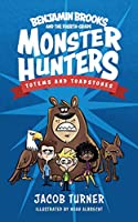 Benjamin Brooks and the Fourth-Grade Monster Hunters: Issue #1 - Totems & Toadstones