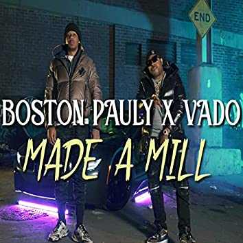 Made a mill (feat. Vado)