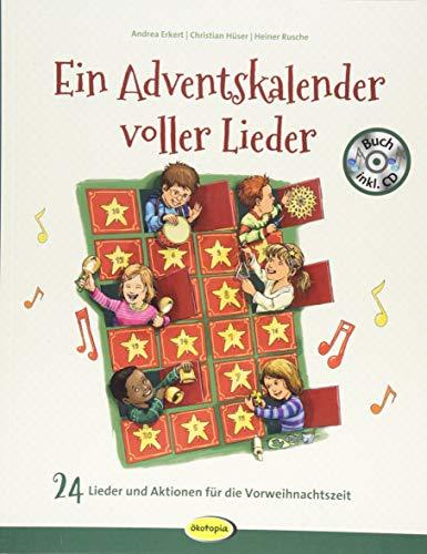 Ein Adventskalender voller Lieder (Buch inkl. CD): 24 Lieder und Aktionen für die Vorweihnachtszeit