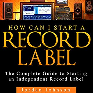 How Can I Start a Record Label audiobook cover art