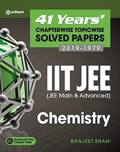 ARIHANT - 41 Years Chapterwise Topicwise Solved Papers (1979-2019) IIT JEE( JEE Main and Advanced) CHEMISTRY TextBook