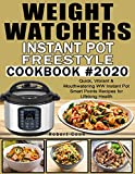Weight Watchers  Instant Pot Freestyle Cookbook #2020: Quick, Vibrant & Mouthwatering WW Instant Pot Smart...