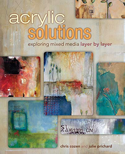 Compare Textbook Prices for Acrylic Solutions: Exploring Mixed Media Layer by Layer Spi Edition ISBN 9781440321122 by Cozen, Chris,Prichard, Julie