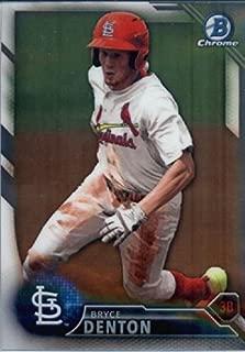 2016 Bowman Chrome Prospects #BCP245 Bryce Denton St. Louis Cardinals Baseball Card