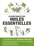 Le guide complet des huiles essentielles