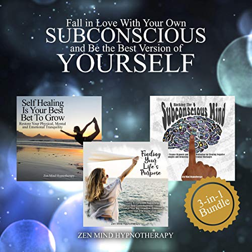 Fall in Love With Your Own Subconscious: Be the Best Version of Yourself Through Self Healing, Clearing All Negative Thoughts, Finding Your Life's Purpose, and Living Completely at the Present Moment  By  cover art
