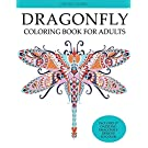 Dragonfly Coloring Book for Adults: Adult Coloring Book with Gorgeous Dragonflies, Flowers, Gardens, and Butterflies