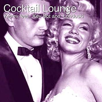 Cocktail Lounge (feat. Kev Bot, Londuski)
