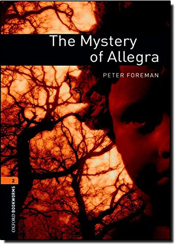 The Mystery Of Allegra (Oxford Bookworms Library, Stage 2)