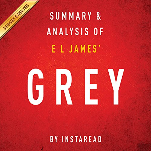 Summary & Analysis of E. L. James' Grey: Fifty Shades of Grey as Told by Christian audiobook cover art