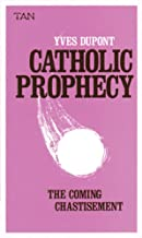 Best catholic prophecy the coming chastisement by yves dupont Reviews