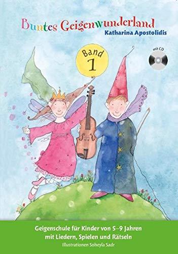 Buntes Geigenwunderland Band 1: Noten, CD, Lehrmaterial für Violine: Geigenschule für Kinder von 5-9 Jahren mit Liedern, Spielen und Rätseln