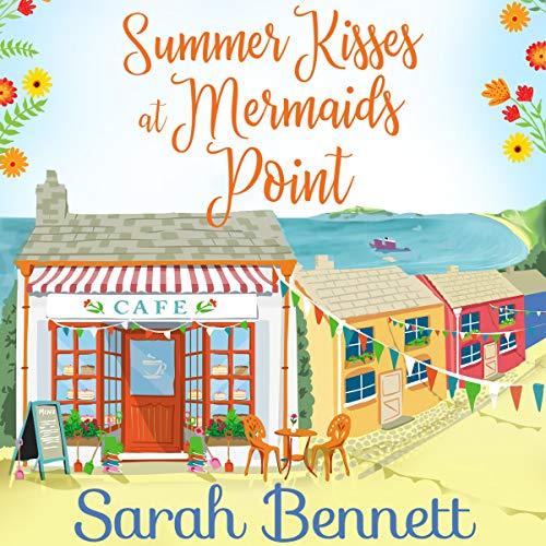 Summer Kisses at Mermaids Point Audiobook By Sarah Bennett cover art