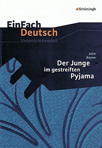 EinFach Deutsch Unterrichtsmodelle: John Boyne: Der Junge im gestreiften Pyjama: Klassen 8 - 10