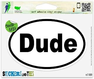 Dude Funny Joke Oval Vinyl Car Bumper Window Sticker 3
