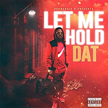 Let Me Hold Dat