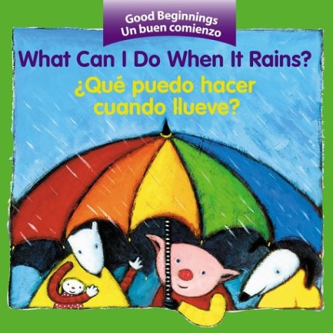 What Can I Do When It Rains? / ¿Qué puedo hacer cuando llueve? (Good Beginnings) (Spanish Edition)